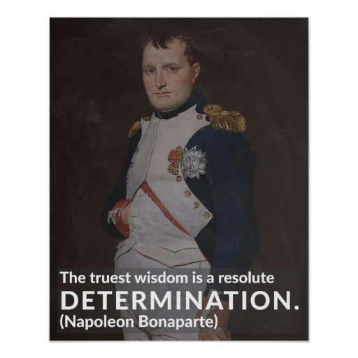 Napoleon Bonaparte 'Determination' Quote Poster