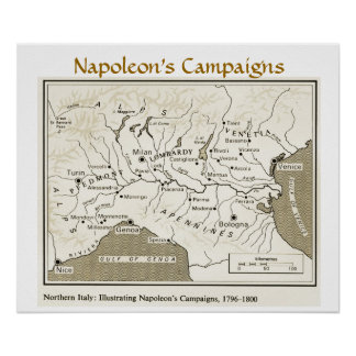 Napoleon's Campaigns, Northern Italy, 1796-1800 Poster
