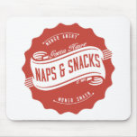 Naps and Snacks Mouse Pads