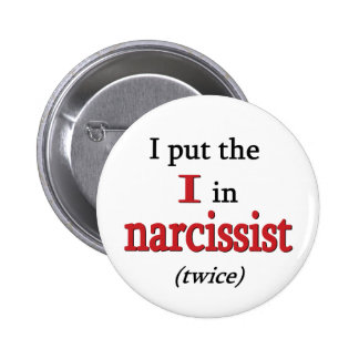 Narcissist 6 Cm Round Badge