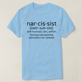 Narcissist Definition T-Shirt
