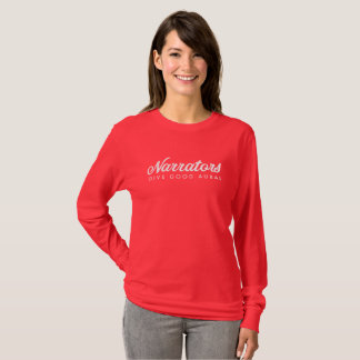 Narrators Give Good Aural long sleeve T (no web) T-Shirt
