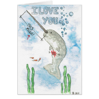 Narwhal loves you thi....THIS MUCH! Card