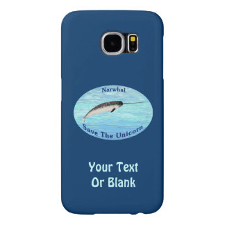 Narwhal - Save The Unicorn Samsung Galaxy S6 Cases
