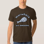 Narwhals Are Awesome Tee Shirts