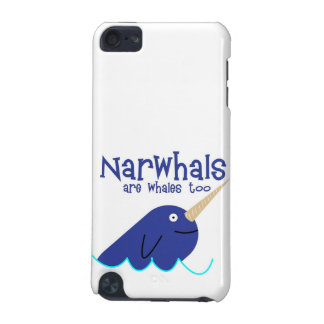 narwhals are whales too iPod touch (5th generation) covers