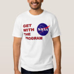 NASA Get With The Program Shirts