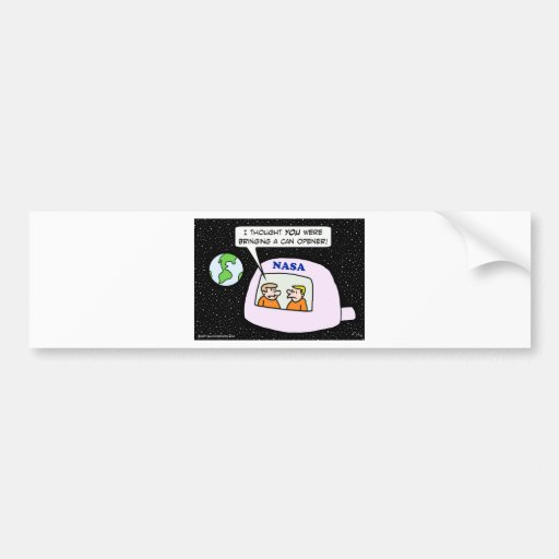 nasa space astronauts can opener bumper stickers