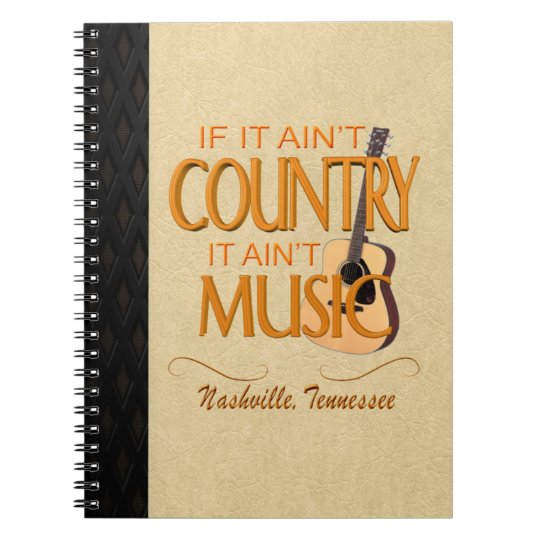 Nashville Ain't Country Ain't Music Photo Notebook