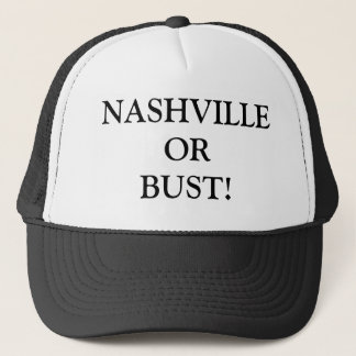 NASHVILLE OR BUST! TRUCKER HAT
