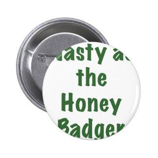Nasty as the Honey Badger Pins