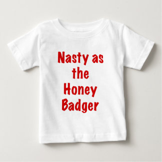 Nasty as the Honey Badger T-shirts
