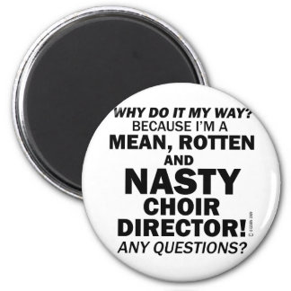 Nasty Choir Director 6 Cm Round Magnet