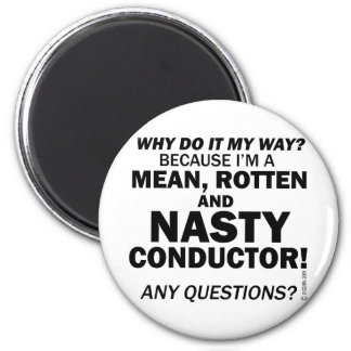 Nasty Conductor Magnets