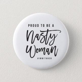 Nasty Woman 6 Cm Round Badge