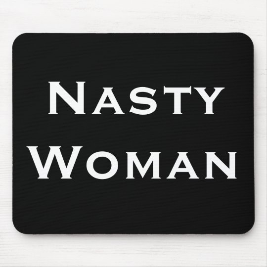 Nasty Woman, Bold White Text on Black Mouse Mat