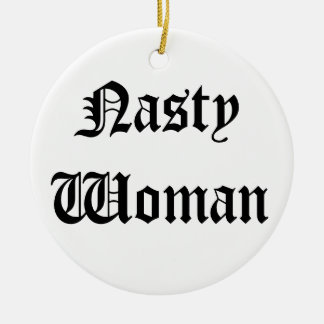 Nasty Woman Christmas Ornament