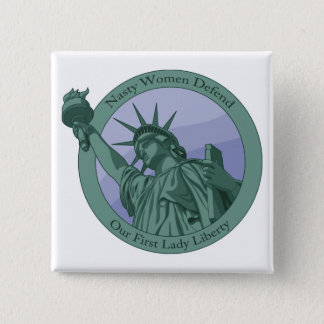 Nasty Woman First Lady Statue Of Liberty 15 Cm Square Badge