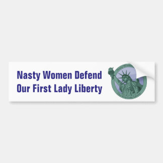 Nasty Woman First Lady Statue Of Liberty Bumper Sticker