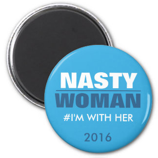 Nasty Woman I'm with Her 6 Cm Round Magnet