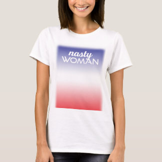 Nasty Woman Ombre Background Shirt