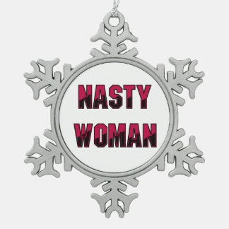 Nasty Woman Pewter Snowflake Decoration