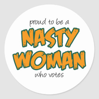 Nasty Woman Round Sticker