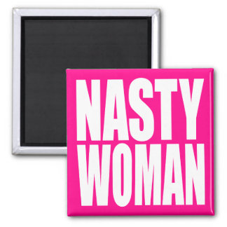 """NASTY WOMAN"" SQUARE MAGNET"
