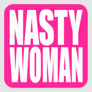 """NASTY WOMAN"" SQUARE STICKER"
