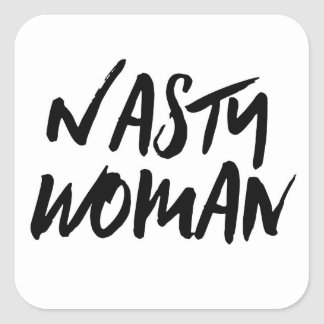 Nasty Woman Square Sticker