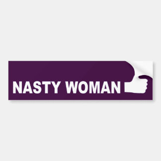 Nasty Woman thumbs up Bumper Sticker