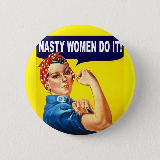 Nasty Women Do It Button