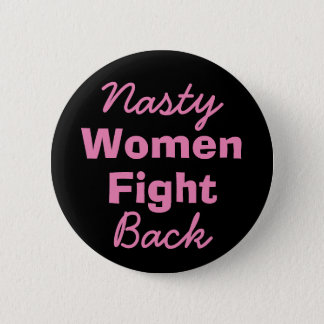 Nasty Women Fight Back 6 Cm Round Badge