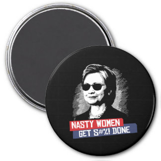 Nasty Women Get S--- Done -- Presidential Election 7.5 Cm Round Magnet