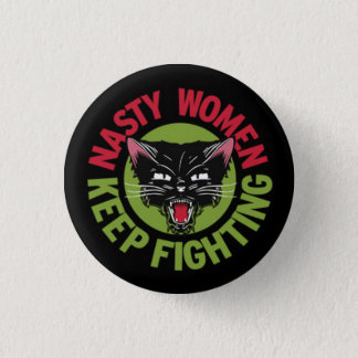 Nasty Women Keep Fighting Button