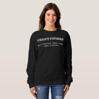 Nasty Women Misbehave Sweatshirt