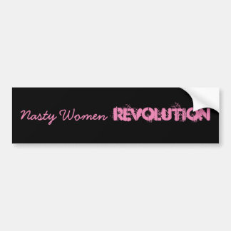 Nasty Women Revolution Bumper Sticker