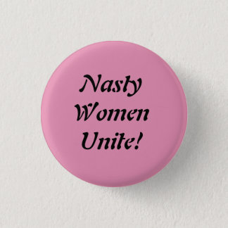 Nasty Women Unite! 3 Cm Round Badge