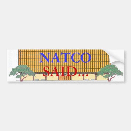 NATCO BUMPER STICKER