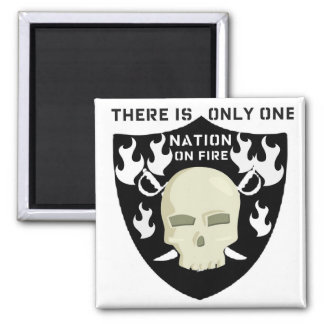 NATION ON FIRE - THERE IS ONLY ONE There is only o Square Magnet
