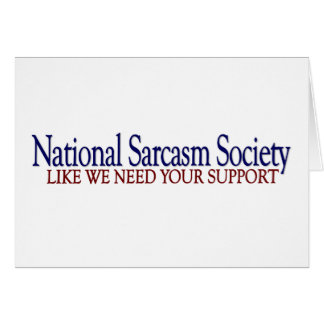 National Sarcasm Society Card