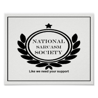 National Sarcasm Society Fun Certificate Poster