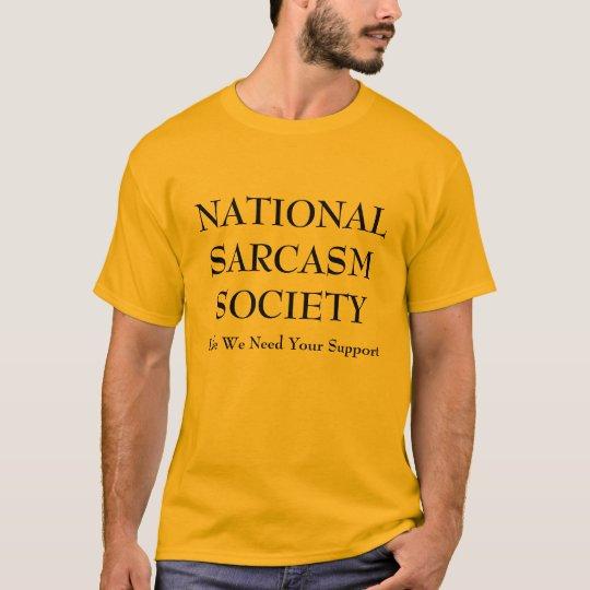 NATIONAL SARCASM SOCIETY, Like We Need Your T-Shirt
