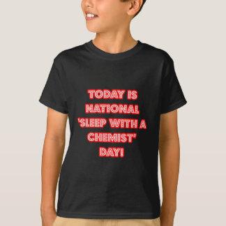 National 'Sleep With a Chemist' Day T-Shirt