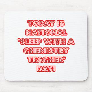 National Sleep With a Chemistry Teacher Day Mousepad