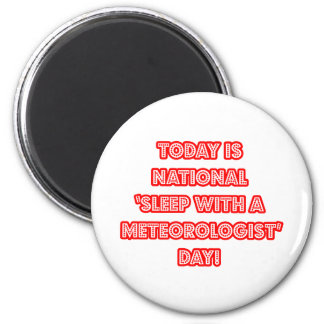 National 'Sleep With a Meteorologist' Day Refrigerator Magnet