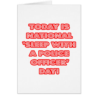 National 'Sleep With a Police Officer' Day Greeting Card
