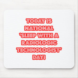 National 'Sleep With a Radiologic Tech' Day Mouse Pads