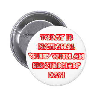 National 'Sleep With an Electrician' Day 6 Cm Round Badge