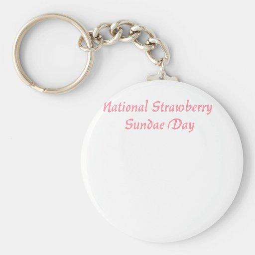 National Strawberry Sundae Day Keychains